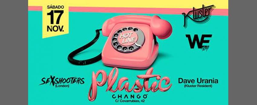 Plastic - Saturday 17.11.18 - SexShooters & Dave Urania