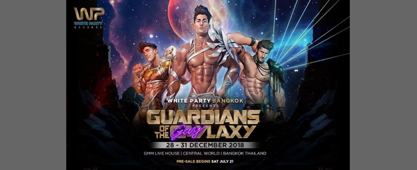 White Party Bangkok Presents Guardians of the GAYlaxy