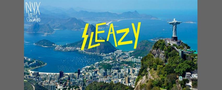 Sleazy - Rio de Janeiro Special - Club Nyx