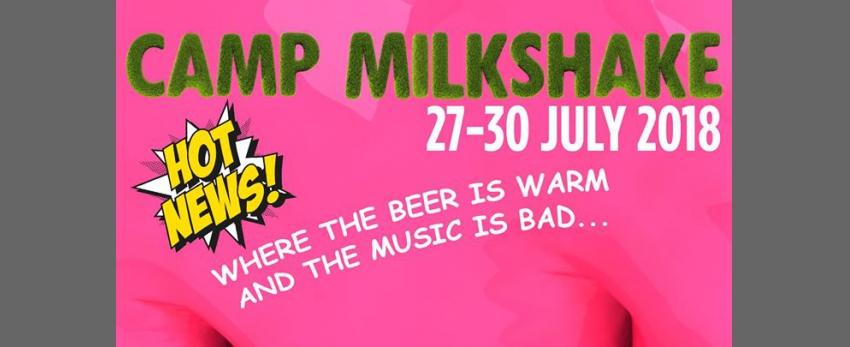 Milkshake festival 2018 - Amsterdam - Camp Milkshake