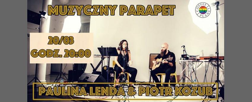 Muzyczny Parapet | Paulina Lenda & Piotr Kozub