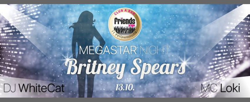 MegaStar Night with Britney Spears - MC Loki / DJ WhiteCat