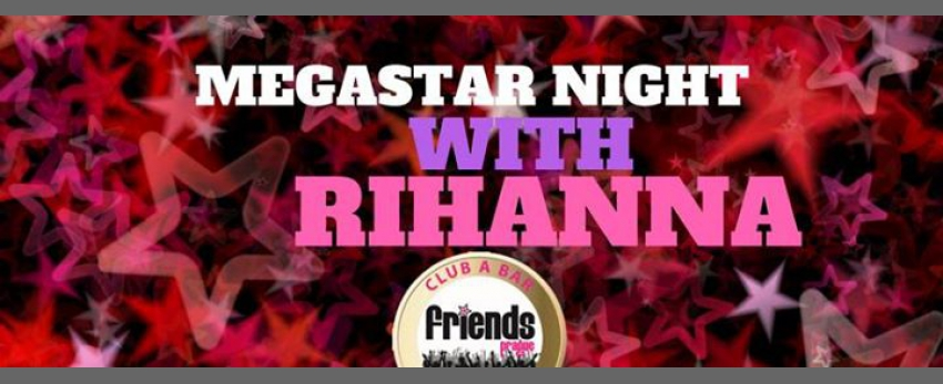 Mega Star Night with Rihanna - MC Kristina / DJ WhiteCat