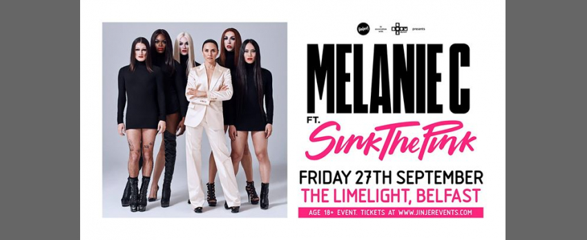 Melanie C ft. Sink The Pink • Fri 27th Sep • Limelight Belfast