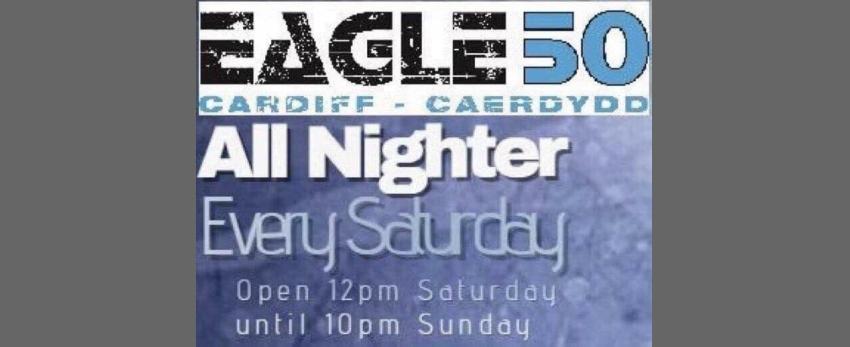 Eagle 50 Saturday All Nighter