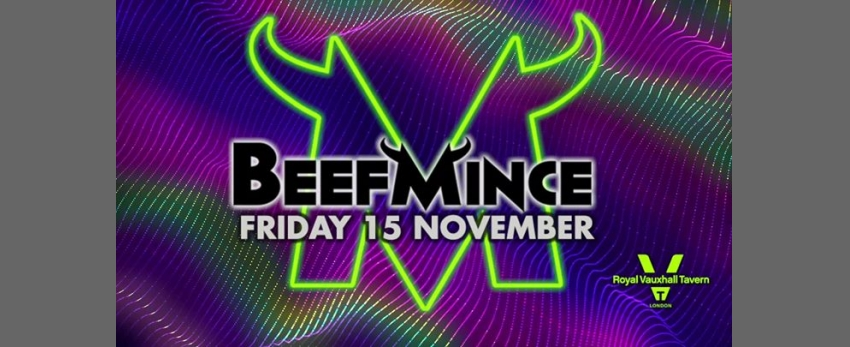 BEEFMINCE at The Royal Vauxhall Tavern