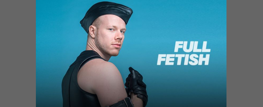 Full Fetish - Fetish Week London 2019