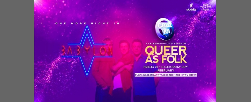 One More Night in Babylon - Queer as Folk 21 Year Celebration!