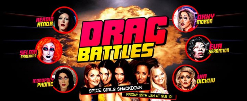 Drag Battles: Spice Girls Smackdown at Sub 101 (Fri 25th Jan)