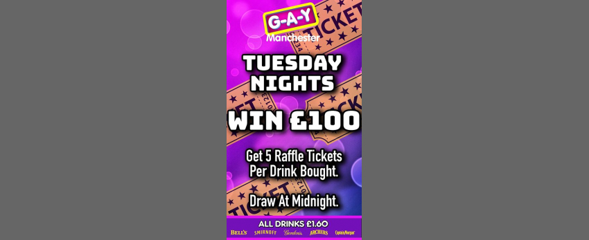 Tuesdays At G-A-Y Manchester, Win £100