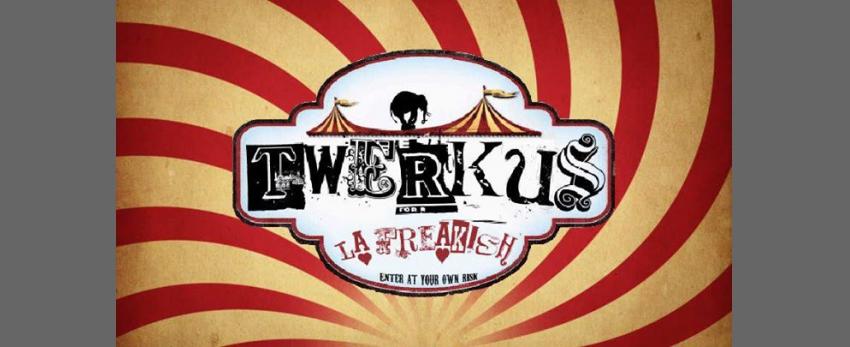 Twerkus La Freakish