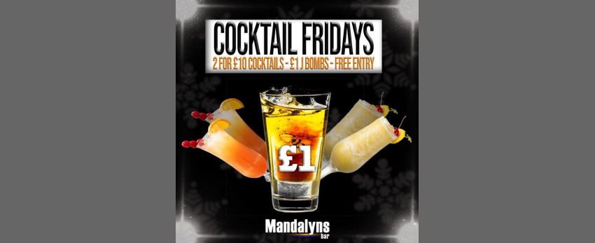 Cocktail Fridays at Mandalyns