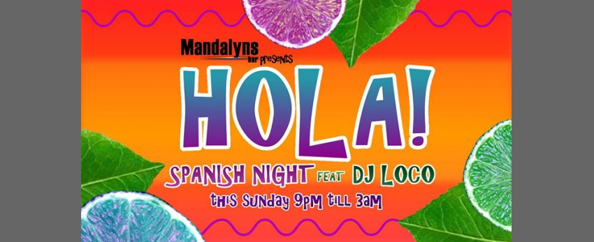 Hola Spanish Night - Mandalyns Bar