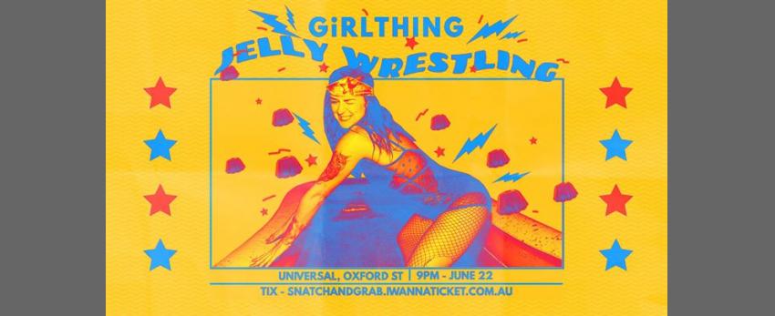 GiRLTHING Jelly Wrestling 2019