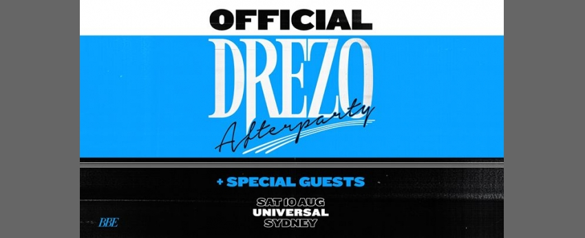 Drezo + Friends Official Afterparty | Sydney **TONIGHT**