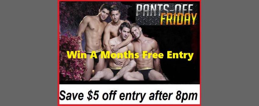 Pants Off Friday - Win Free Entry to Club29 for a Month