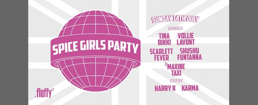 Spice Girls Party | Sunday 14th July 2019