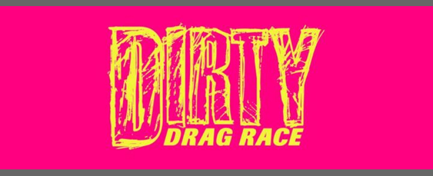 Dirty Drag Race + The Black Eagle