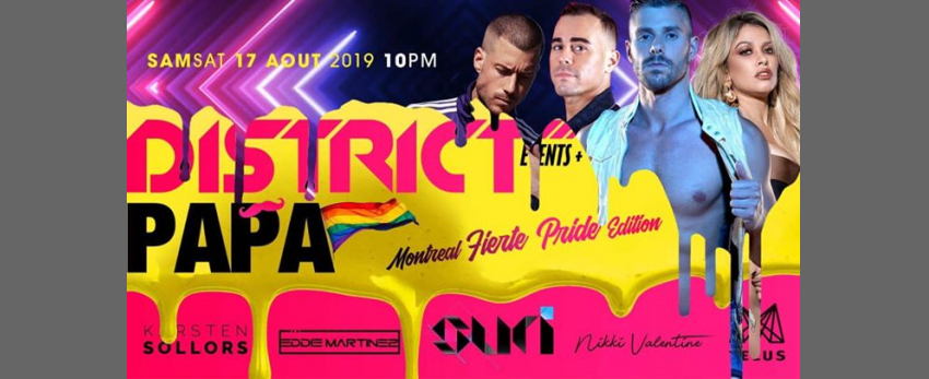 District - PAPA Party - Pride Fierté Montréal Edition