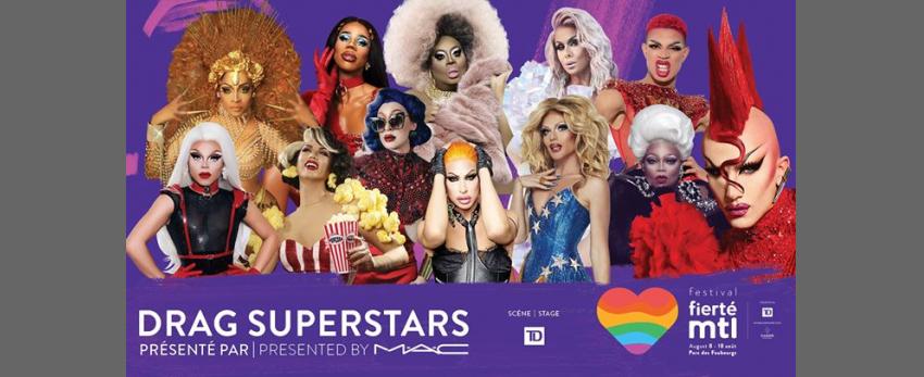 Fierté Montréal - Drag Superstars présenté par MAC