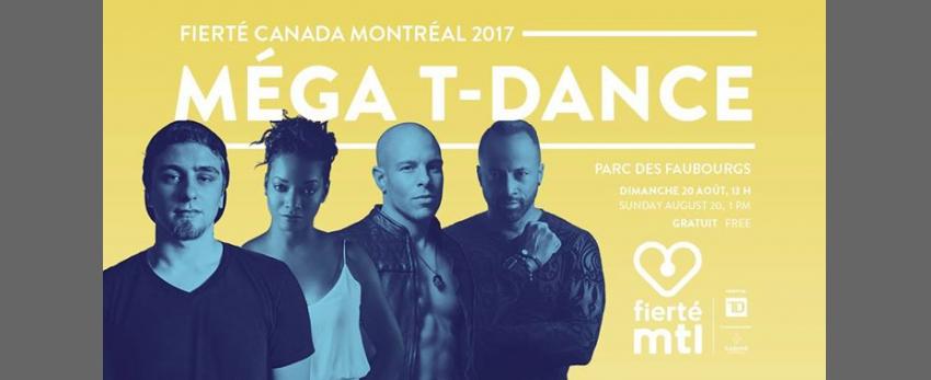 Fierté Canada Montréal 2017- MEGA T-Dance