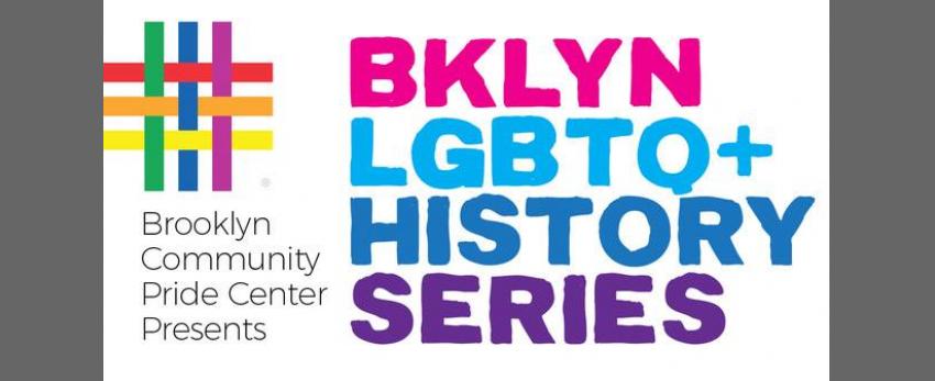 Brooklyn LGBTQ + History Series