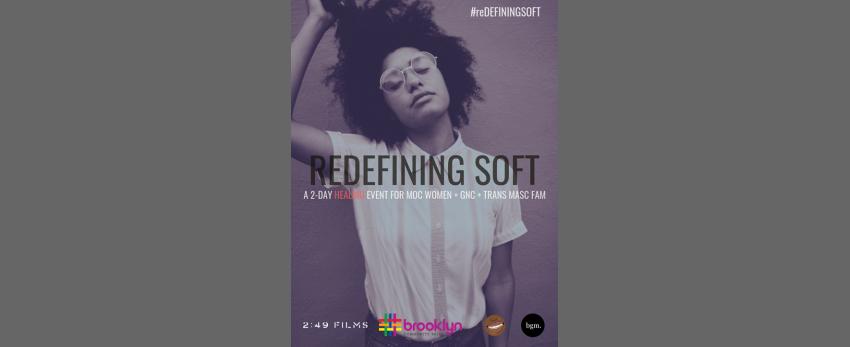 Redefining Soft: 2-day healing event- MOC Women, GNC, Trans Masc