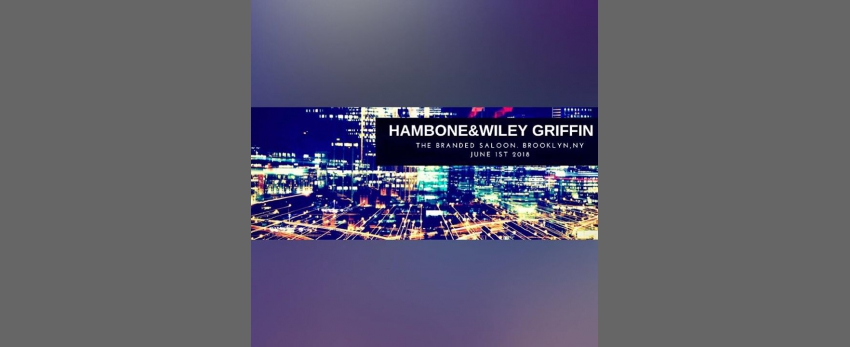 Hambone W/ Wiley Griffin - Brooklyn,NY