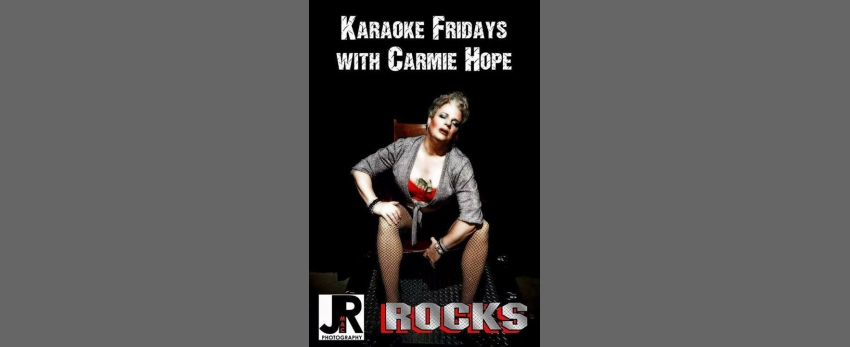 Karaoke Fridays with Carmie