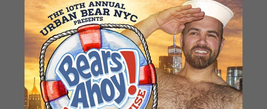 BEARS AHOY! The 10th Annual Urban Bear NYC Sunset Cruise & Dance Party
