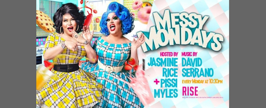 Messy Mondays at Rise with Jasmine Rice and Pissi Myles