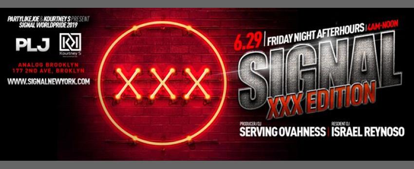 SIGNAL NYC: XXX Edition | AFTERHOURS l WORLD PRIDE 2019 l 5AM