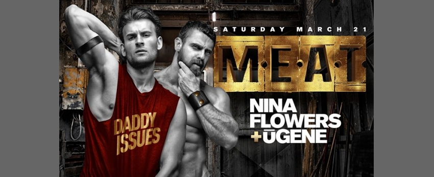 MEAT New York - Special Event - DJ Nina Flowers + Ugene