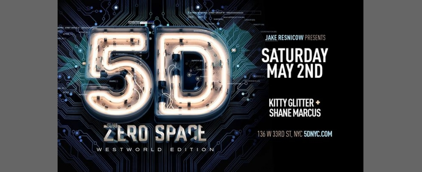 Club ZeroSpace: 5D ⁑ Westworld Edition ⁑ New York City