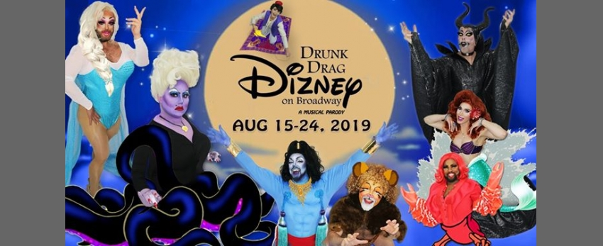 This week! Drunk Drag Dizney on Broadway! A Musical Parody