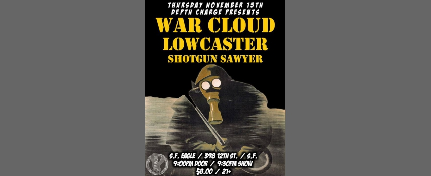 War Cloud, Lowcaster, Shotgun Sawyer at S.F. Eagle