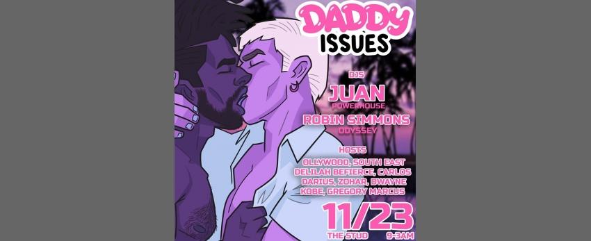 Daddy Issues SF * DJs Juan & Robin Simmons *