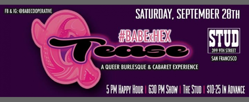 9/28 - BABExHex in the City #QTease at the Stud