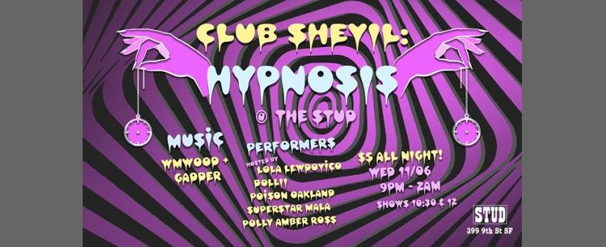 Club Shevil: Hypnosis