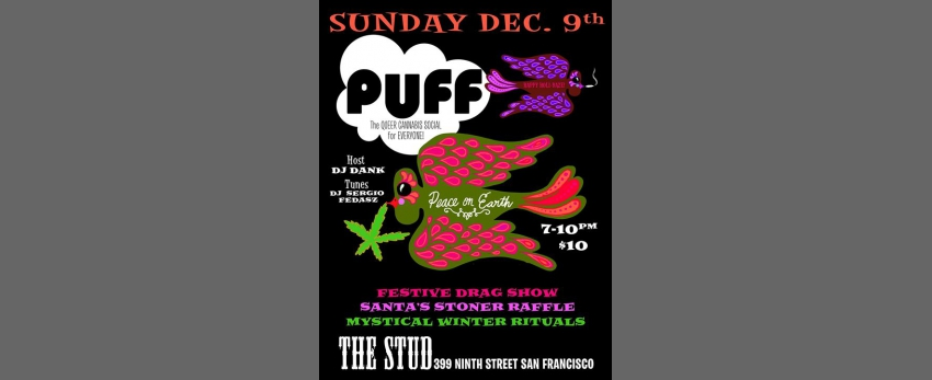 PUFF a queer, cannabis, holiday drag party at The Stud Sun Dec 9