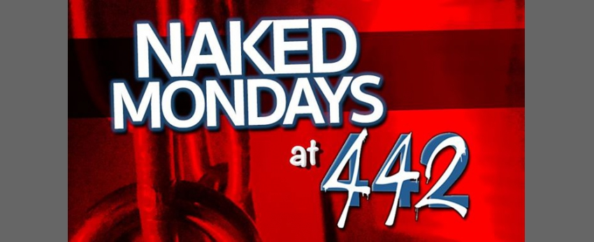 Naked Monday Play Party at 442