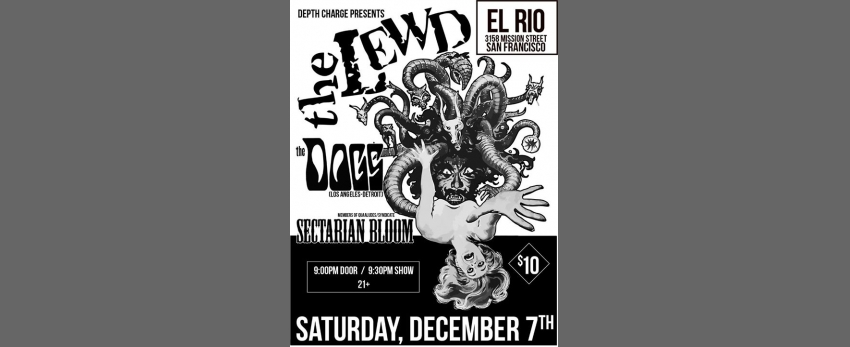 The Lewd, The Dogs (LA/Detroit) & Sectarian Bloom