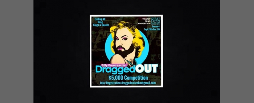 Billy Francesca's DraggedOUT every Wed Night at Revolver