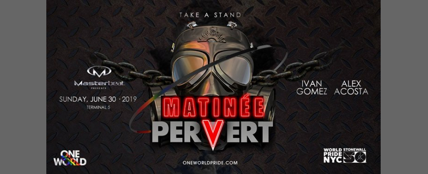 Matinee Pervert: WorldPride NYC Closing Party