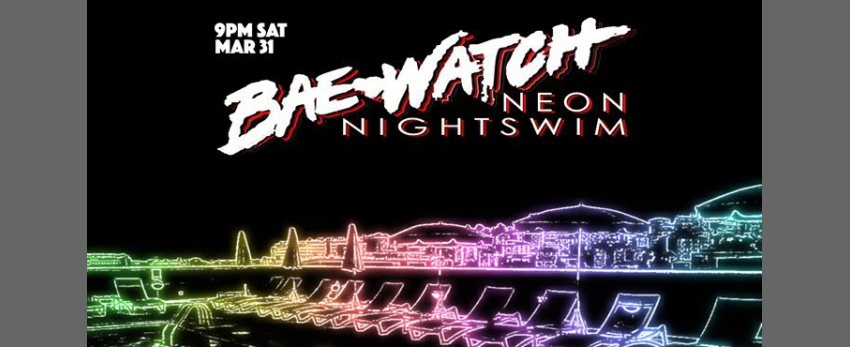 Bae✚watch - Neon Nightswim