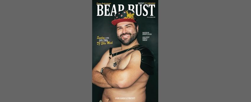 Bear Bust w/ Ellis Miah