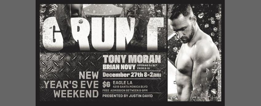 GRUNT ft. Tony Moran NYE weekend kickoff