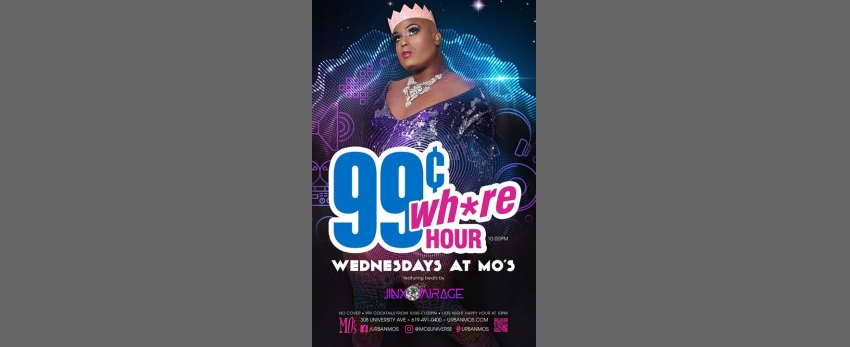 99¢ Wh*re Hour - Wednesday's at MO's