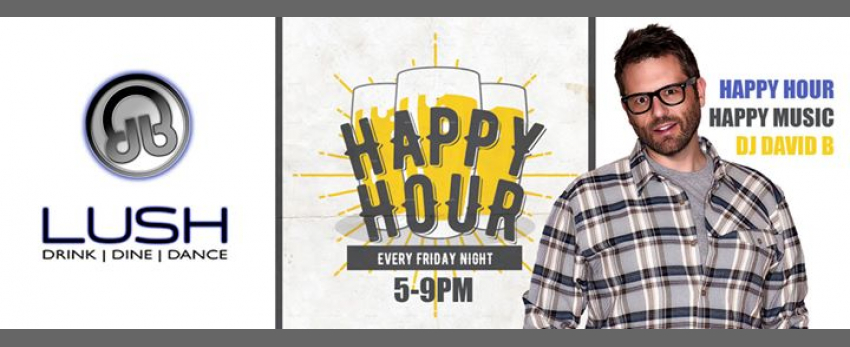 DJ David B | Happy Hour Lush