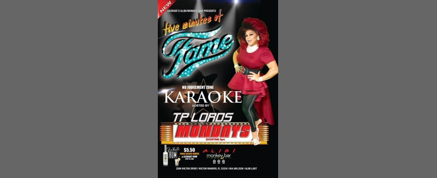 Fame Karaoke Mondays at The Alibi!